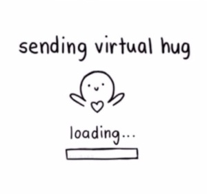 Happy Monday. Virtual Hug