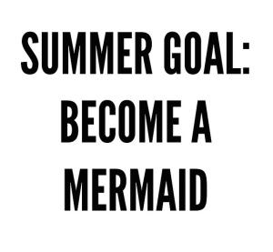 Summer Goal // 2015